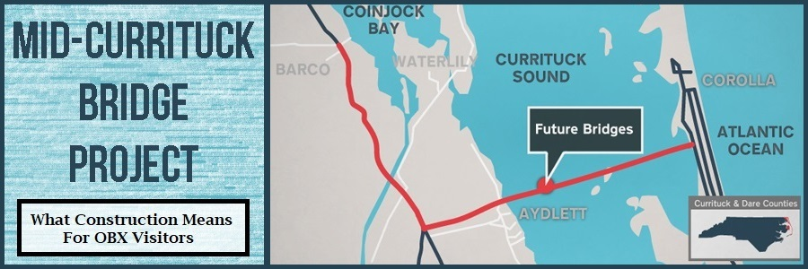 mid-currituck bridge project: what construction means for obx visitors