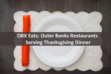 OBX Eats: Outer Banks Restaurants Serving Thanksgiving Dinner